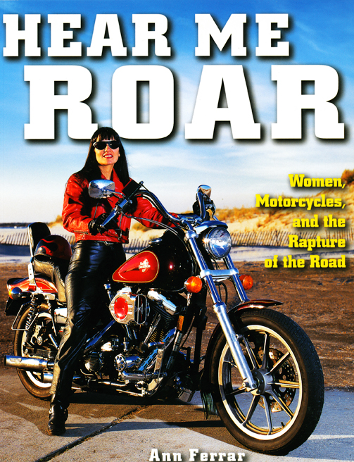 "In the pages of Ann's first book ""Hear Me Roar: Women, Motorcycles and the Rapture of the Road"" (NY: Crown Trade Paperbacks, 1996),the author introduced Bessie Stringfield to a global readership with her story ""Bessie B. Stringfield: The Color Blue."" Fascination with Bessie's life as a result of Ann's stories continues well into the<br> 21st century."